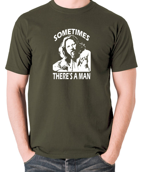 The Big Lebowski - Sometimes There's A Man - Men's T Shirt - olive