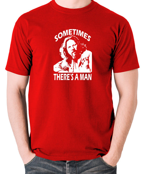 The Big Lebowski - Sometimes There's A Man - Men's T Shirt - red