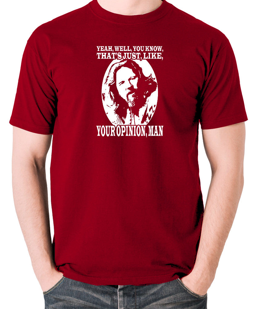 The Big Lebowski - The Dude, Yeah Well You Know That's Just Like Your Opinion Man - Men's T Shirt - brick red