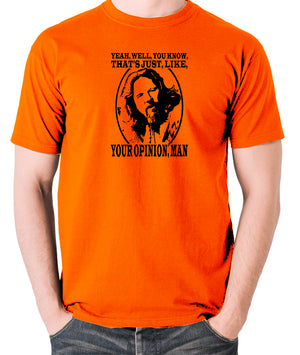 The Big Lebowski - The Dude, Yeah Well You Know That's Just Like Your Opinion Man - Men's T Shirt - orange