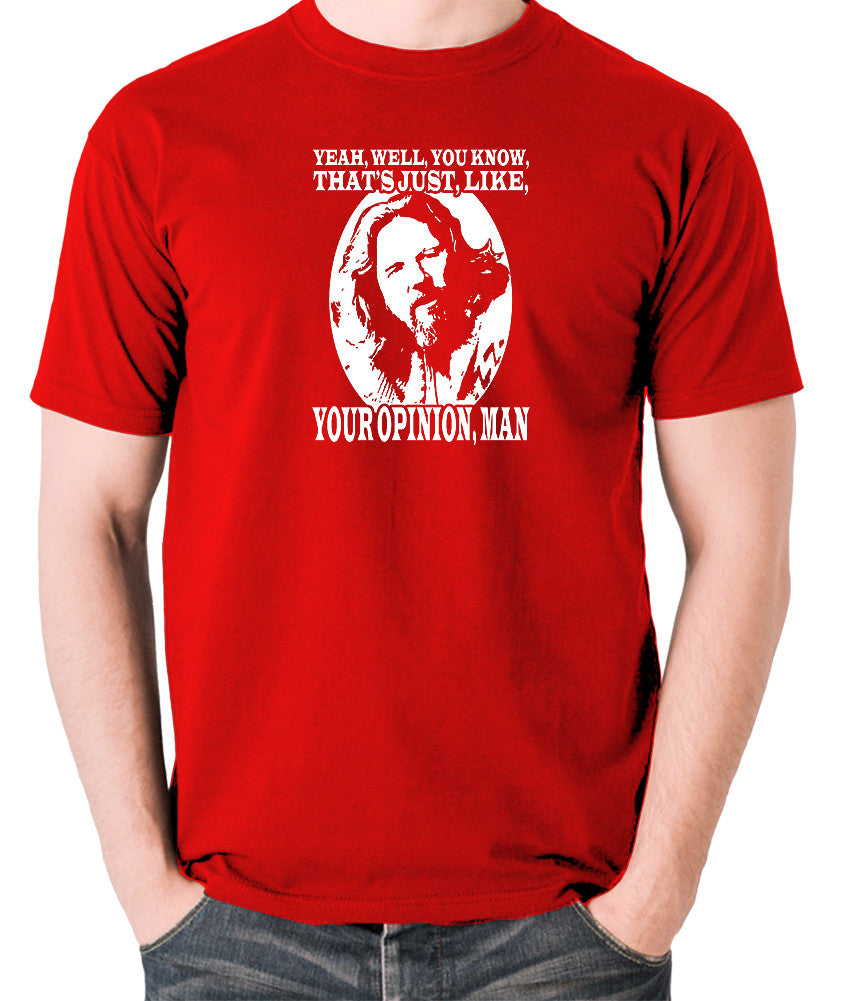 The Big Lebowski - The Dude, Yeah Well You Know That's Just Like Your Opinion Man - Men's T Shirt - red