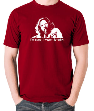 The Big Lebowski - The Dude, I'm Sorry I Wasn't Listening - Men's T Shirt - brick red