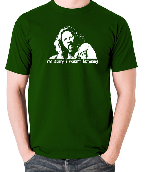 The Big Lebowski - The Dude, I'm Sorry I Wasn't Listening - Men's T Shirt - green