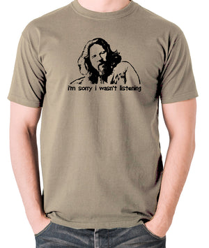 The Big Lebowski - The Dude, I'm Sorry I Wasn't Listening - Men's T Shirt - khaki