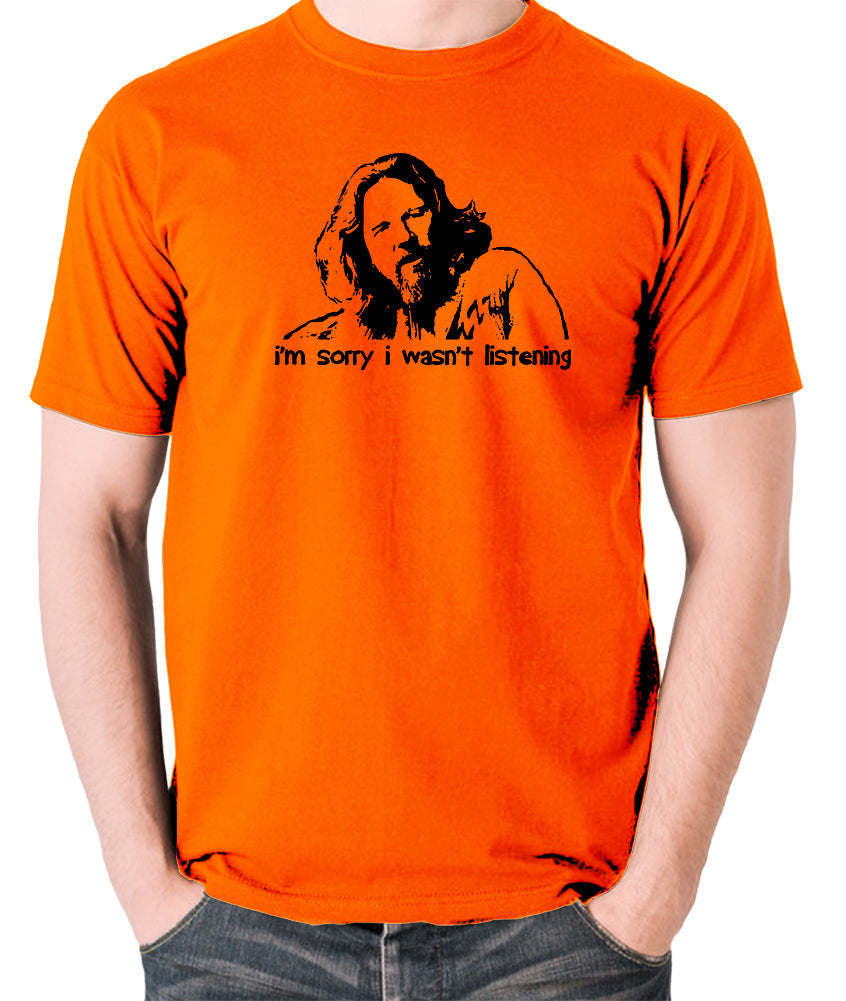 The Big Lebowski - The Dude, I'm Sorry I Wasn't Listening - Men's T Shirt - orange