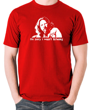 The Big Lebowski - The Dude, I'm Sorry I Wasn't Listening - Men's T Shirt - red
