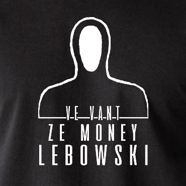 The Big Lebowski - Ve Vant Ze Money Lebowski - Men's T Shirt