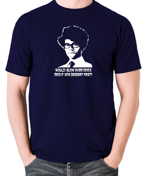 IT Crowd - Moss, Would I Blow Everyone's Mind If I Ate Dessert First? - Men's T Shirt - navy