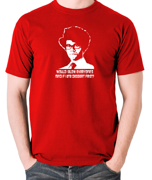 IT Crowd - Moss, Would I Blow Everyone's Mind If I Ate Dessert First? - Men's T Shirt - red