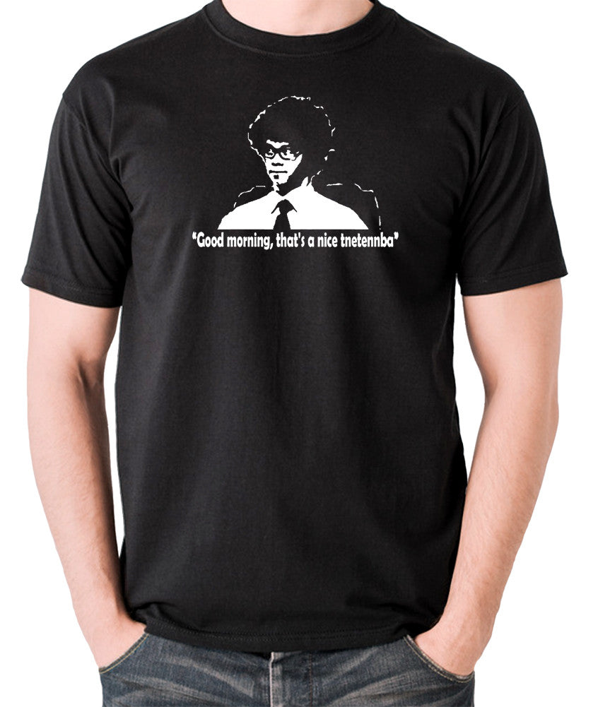 IT Crowd - Good Morning That's A Nice Tnetennba - Men's T Shirt - black
