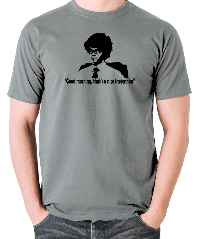 IT Crowd - Good Morning That's A Nice Tnetennba - Men's T Shirt - grey