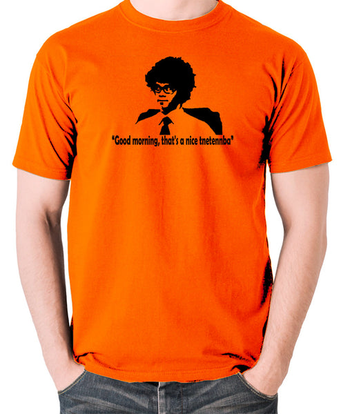 IT Crowd - Good Morning That's A Nice Tnetennba - Men's T Shirt - orange