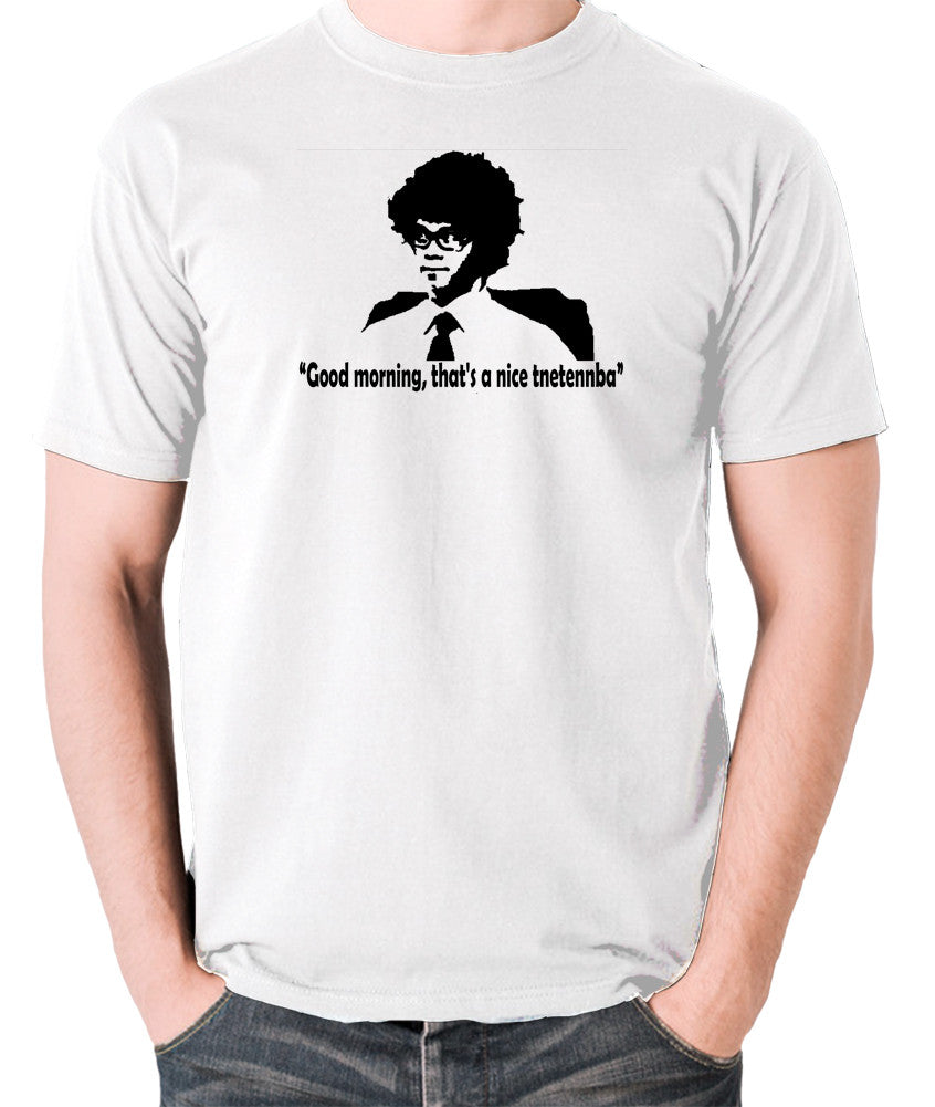 IT Crowd - Good Morning That's A Nice Tnetennba - Men's T Shirt - white