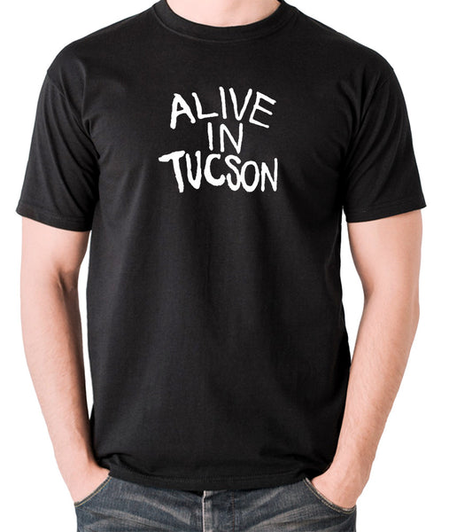 The Last Man On Earth - Alive in Tucson - Men's T Shirt - black