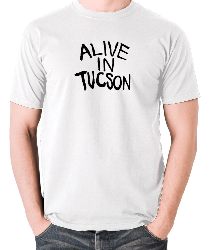 The Last Man On Earth - Alive in Tucson - Men's T Shirt - white