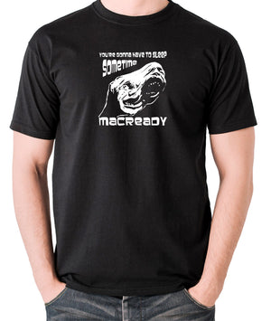 The Thing - You're Gonna Have To Sleep Sometime MacReady - Men's T Shirt - black
