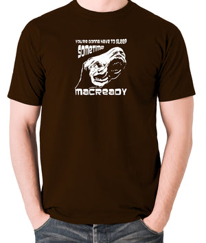 The Thing - You're Gonna Have To Sleep Sometime MacReady - Men's T Shirt - chocolate