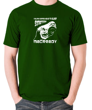The Thing - You're Gonna Have To Sleep Sometime MacReady - Men's T Shirt - green