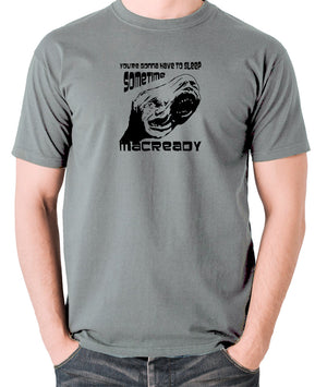The Thing - You're Gonna Have To Sleep Sometime MacReady - Men's T Shirt - grey