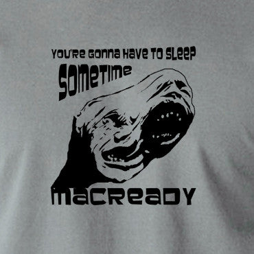 The Thing - You're Gonna Have To Sleep Sometime MacReady - Men's T Shirt