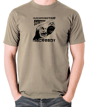 The Thing - You're Gonna Have To Sleep Sometime MacReady - Men's T Shirt - khaki