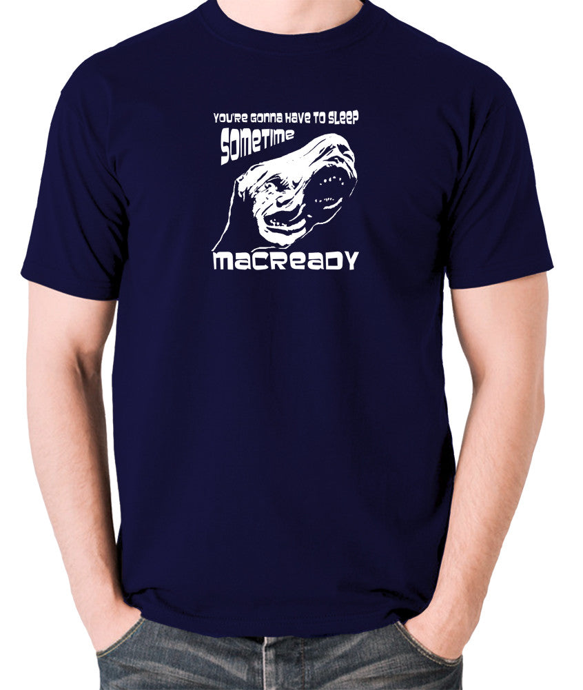 The Thing - You're Gonna Have To Sleep Sometime MacReady - Men's T Shirt - navy