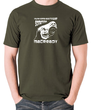 The Thing - You're Gonna Have To Sleep Sometime MacReady - Men's T Shirt - olive