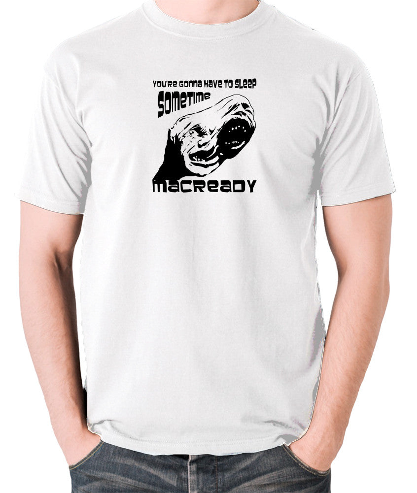 The Thing - You're Gonna Have To Sleep Sometime MacReady - Men's T Shirt - white