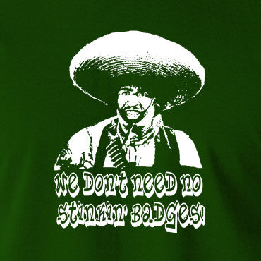 The Treasure Of The Sierra Madre - We Don't Need No Stinkin' Badges - Men's T Shirt