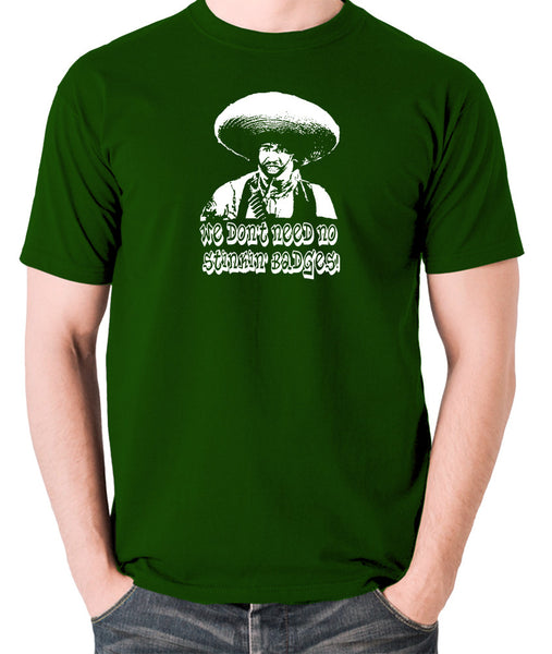 The Treasure Of The Sierra Madre - We Don't Need No Stinkin' Badges - Men's T Shirt - green
