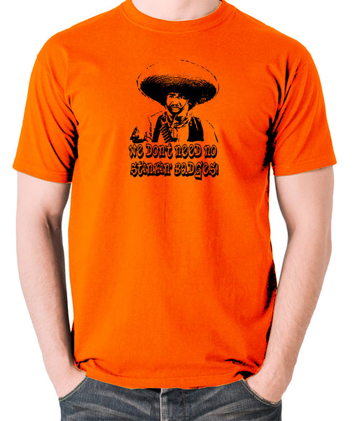 The Treasure Of The Sierra Madre - We Don't Need No Stinkin' Badges - Men's T Shirt - orange