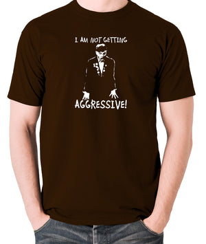 The Young Ones - Rick I Am Not Getting Aggressive - Men's T Shirt - chocolate