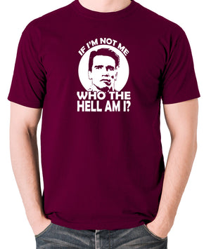 Total Recall - Quaid, If I'm not Me Who the Hell am I - Men's T Shirt - burgundy