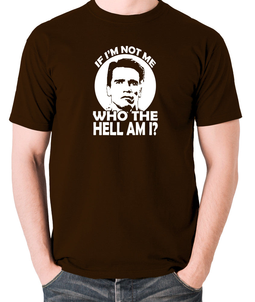 Total Recall - Quaid, If I'm not Me Who the Hell am I - Men's T Shirt - chocolate