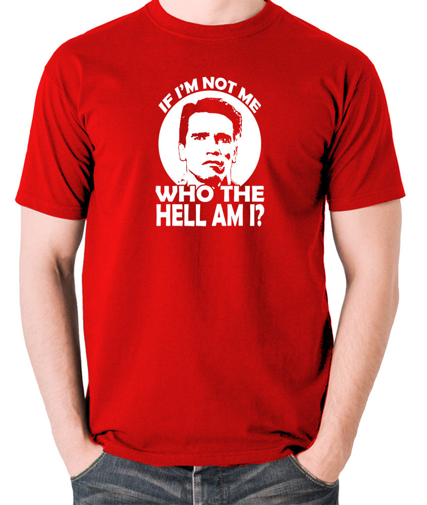Total Recall - Quaid, If I'm not Me Who the Hell am I - Men's T Shirt - red