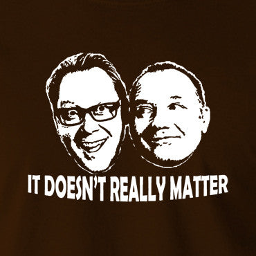 Shooting Stars - Vic  and Bob, It Doesn't Really Matter - Men's T Shirt