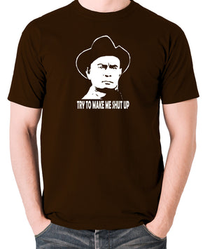 Westworld - Try To Make Me Shut Up - Men's T Shirt - chocolate
