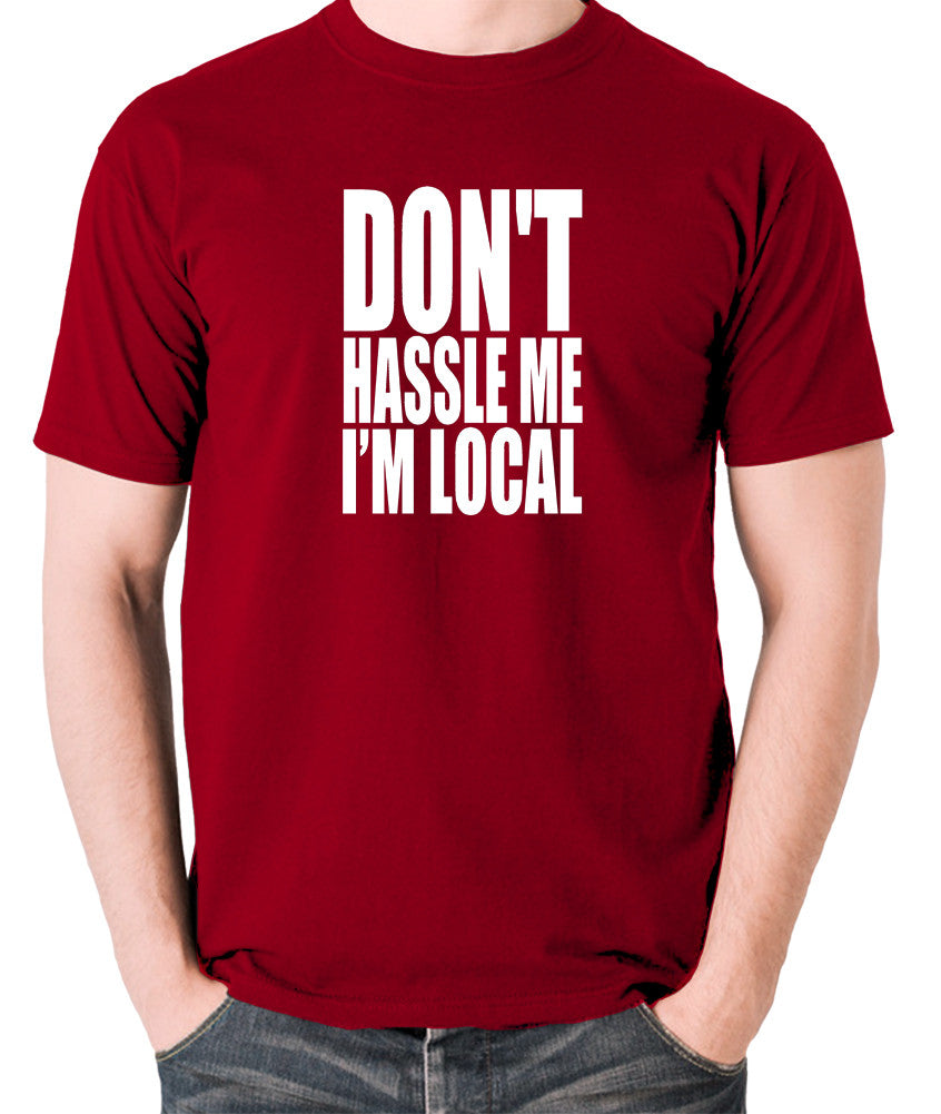 What About Bob? - Don't Hassle Me I'm Local - Men's T Shirt - brick red