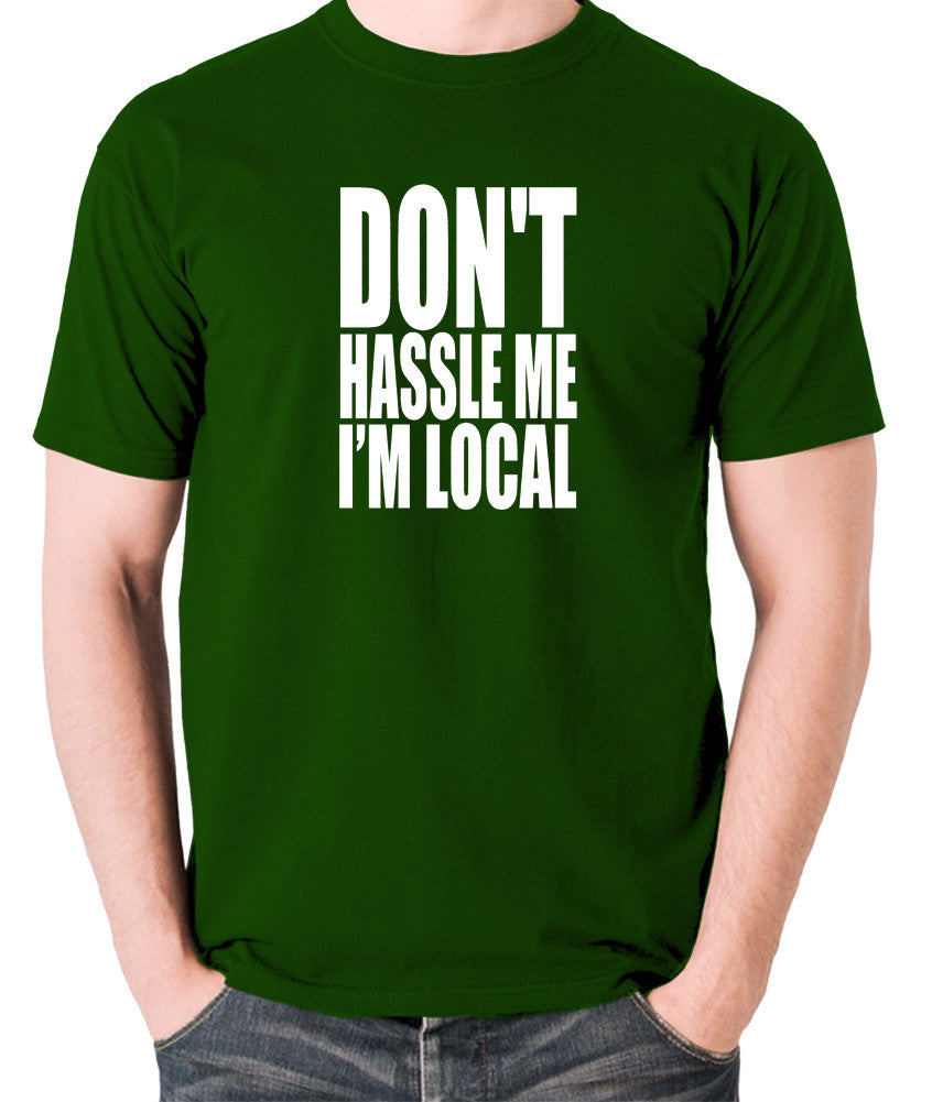 What About Bob? - Don't Hassle Me I'm Local - Men's T Shirt - green