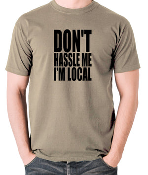 What About Bob? - Don't Hassle Me I'm Local - Men's T Shirt - khaki