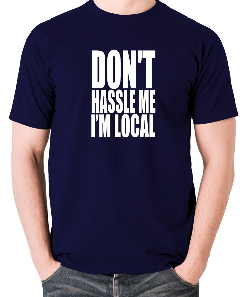What About Bob? - Don't Hassle Me I'm Local - Men's T Shirt - navy