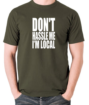 What About Bob? - Don't Hassle Me I'm Local - Men's T Shirt - olive