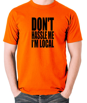 What About Bob? - Don't Hassle Me I'm Local - Men's T Shirt - orange