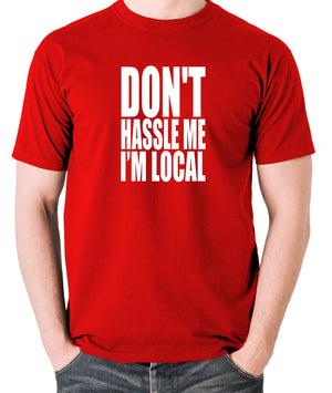 What About Bob? - Don't Hassle Me I'm Local - Men's T Shirt - red