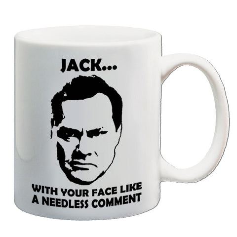 Vic And Bob | Jack...With Your Face Like A Needless Comment | Mug