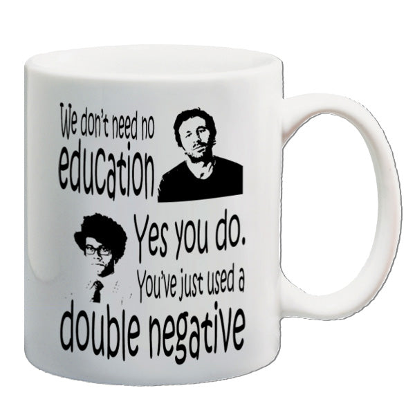 The IT Crowd | We Don't Need No Education | Mug