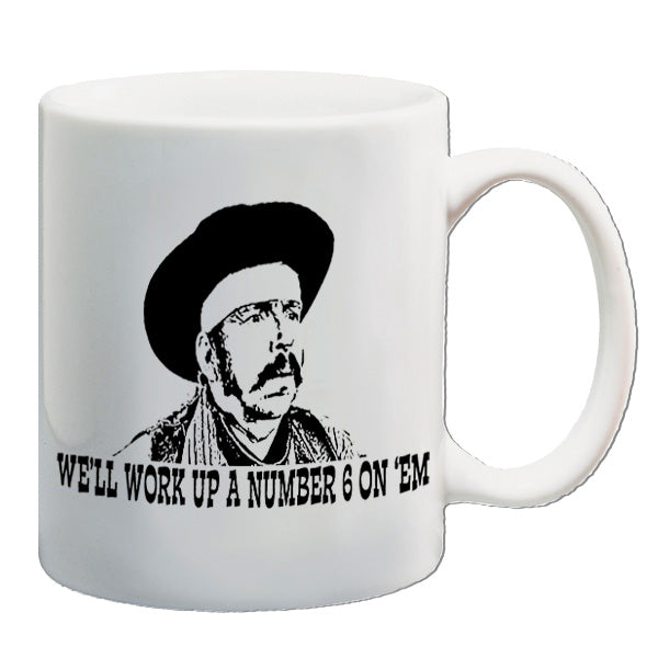 Blazing Saddles - We'll Work Up A Number 6 On 'Em - Mug