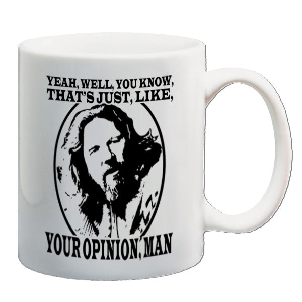 The Big Lebowski - Yeah, Well, You Know, That's Just Like, Your Opinion, Man - Mug