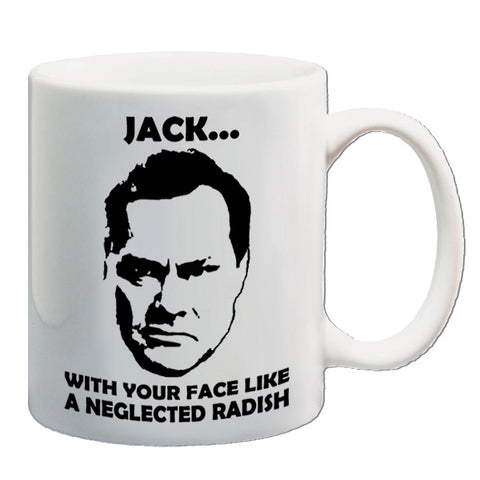 Vic And Bob | Jack...With Your Face Like A Neglected Radish | Mug