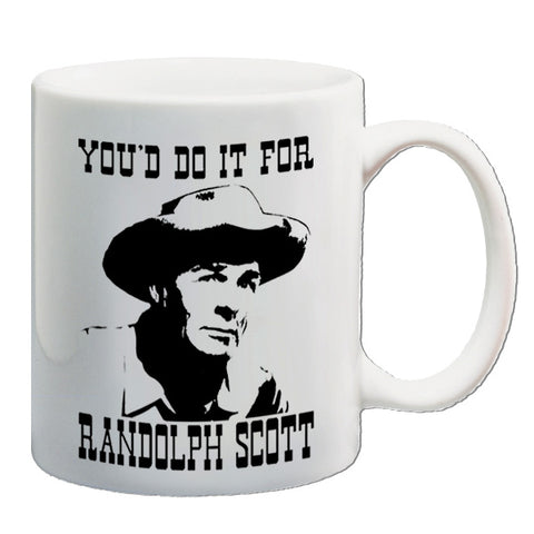 Blazing Saddles - You'd Do It For Randolph Scott - Mug